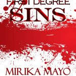 First Degree Sins by Mirika Mayo Cornelius