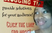 BLOGGING TIP:  Provide Solutions For Your Audience