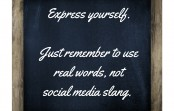 WRITING TIP:  Express Yourself … Minus Social Media 'Slang'