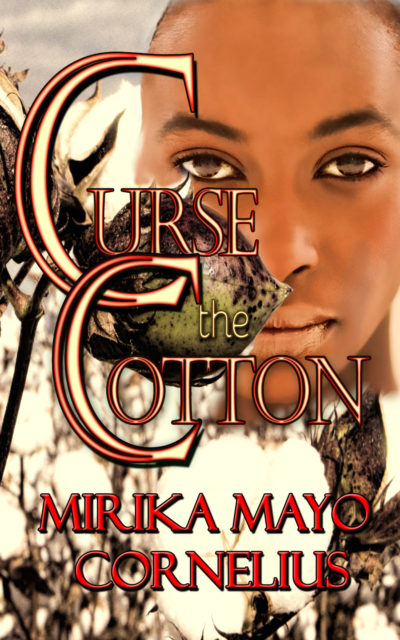 Curse the Cotton by Mirika Mayo Cornelius