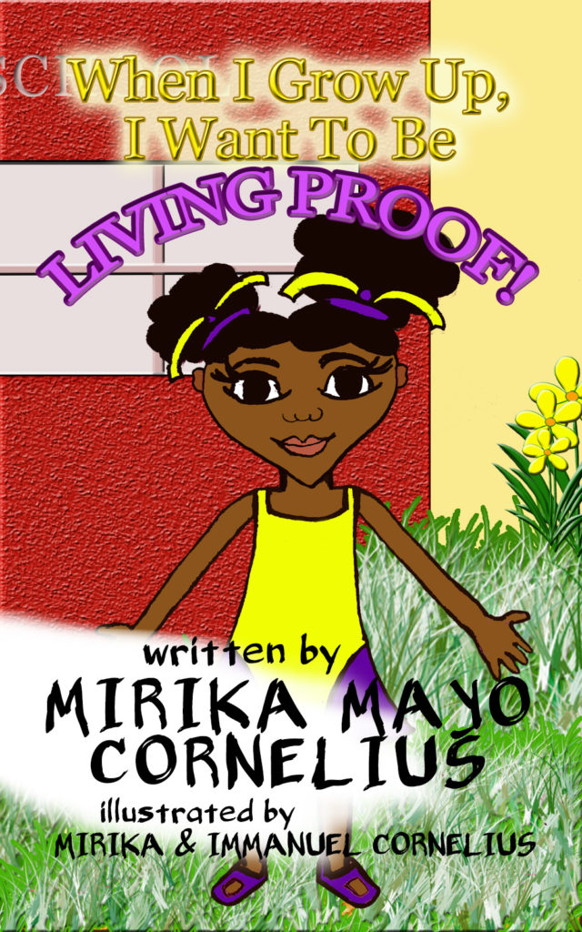 When I Grow Up, I Want To Be Living Proof!